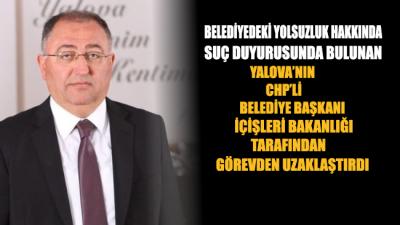 CHP'li belediye başkanı görevden uzaklaştırıldı