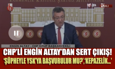 CHP'li Engin Altay'dan 'soruşturma' yanıtı