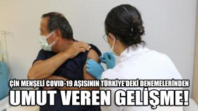 Çin menşeli COVID-19 aşısının Türkiye'deki denemelerinden umut veren gelişme!