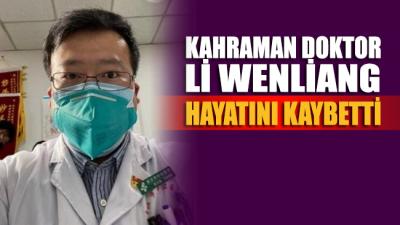 'Corona virüsü kahramanı' Çinli doktor Li Wenliang, Corona virüsünden hayatını kaybetti