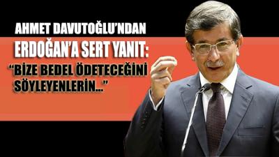 Davutoğlu'ndan Erdoğan'a sert yanıt: