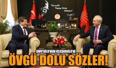 Davutoğlu'ndan Kılıçdaroğlu'na övgü dolu sözler!