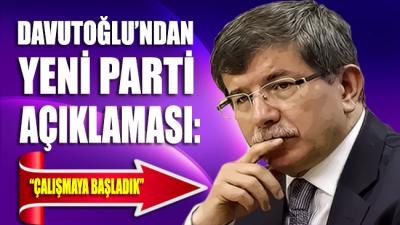Davutoğlu'ndan yeni parti sinyali: Çalışmaya başladık!