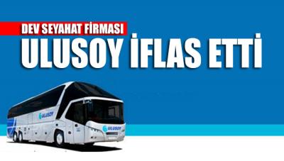 Dev seyahat firması Ulusoy iflas etti