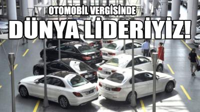 """Dünyanın en yüksek otomobil vergisi Türkiye'de"""""""