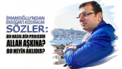 Ekrem İmamoğlu'ndan Erdoğan'ı kızdıracak 'Kanal İstanbul' eleştirisi