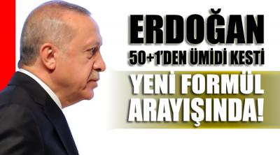 Erdoğan 50+1'den ümidi kesti, yeni formül arayışında!
