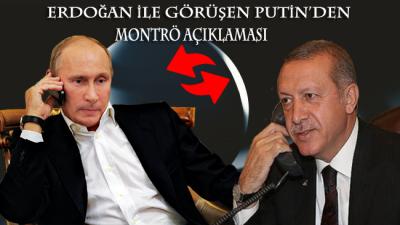 Erdoğan ile görüşen Putin'den Montrö açıklaması