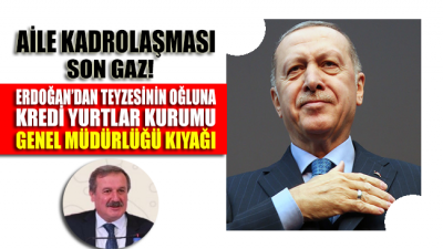 Erdoğan, teyzesinin oğlunu Kredi Yurtlar Kurumu Genel Müdürü yaptı