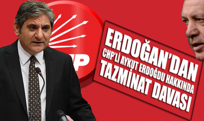Erdoğan'dan CHP'li Aykut Erdoğdu'ya tazminat davası