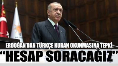 Erdoğan'dan Türkçe Kur'an tepkisi