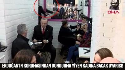 Erdoğan'ın korumasından dondurma yiyen kadına bacak uyarısı!