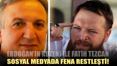 Erdoğan'ın kuzeni ile Fatih Tezcan sosyal medyada fena restleşti: Sebebini Tüm Türkiye öğrenecek