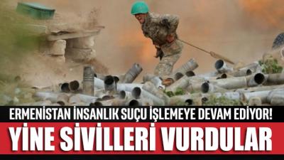 Ermenistan Azerbaycan'da yine sivilleri hedef aldı: Çok sayıda ölü ve yaralılar var