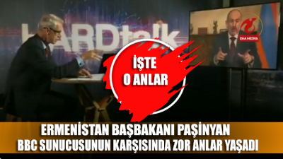 Ermenistan Başbakanı Paşinyan, BBC sunucusunun sözleri karşısında zor anlar yaşadı