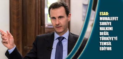 Esad: Muhalefet Suriye halkını değil Türkiye'yi temsil ediyor