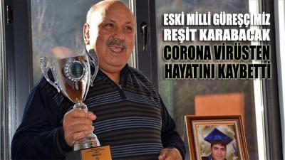 Eski milli güreşçimiz Reşit Karabacak koronadan hayatını kaybetti