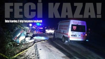 Feci kazada ikisi kardeş 3 kişi öldü, 2 kişi de yaralandı