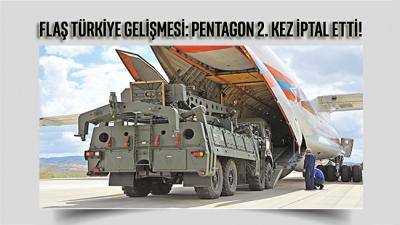 FLAŞ TÜRKİYE GELİŞMESİ: Pentagon ikinci kez iptal etti