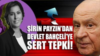 Gazeteci Şirin Payzın'dan Devlet Bahçeliye tepki!