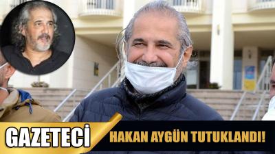 Gazeteci ve sunucu Hakan Aygün tutuklandı!