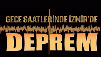 Gece saatlerinde İzmir'de deprem meydana geldi