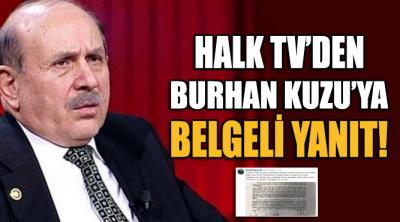 Halk TV'den Burhan Kuzu'ya belgeli yanıt