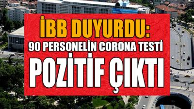 İBB duyurdu: 90 personelin corona testi pozitif çıktı!