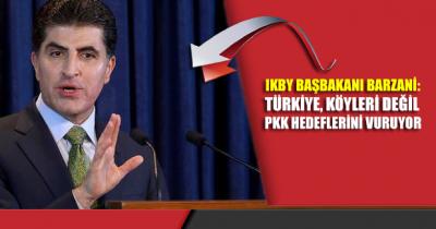 IKBY Başbakanı Barzani: Türkiye köyleri değil PKK hedeflerini vuruyor