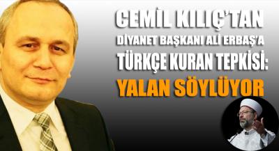 İlahiyatçı Cemil Kılıç'tan Diyanet Başkanı Ali Erbaş'a Türkçe Kuran tepkisi: Yalan söylüyor
