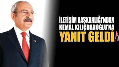 İletişim Başkanlığı'ndan CHP Lideri Kılıçdaroğlu'na yanıt geldi!