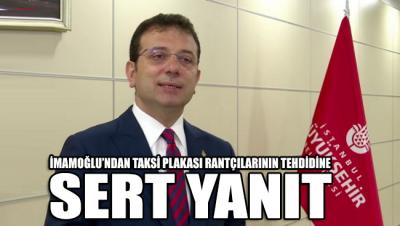 İmamoğlu'ndan 'taksi plakası rantçıları' ile ilgili sert açıklama