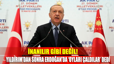 İnanamayacaksınız ama Erdoğan da 'oyları çaldılar' dedi!