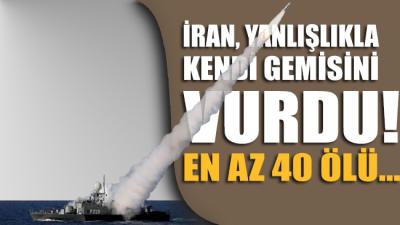 İran medyası: Basra Körfezi'nde savaş gemisi yanlışlıkla vuruldu, en az 40 ölü