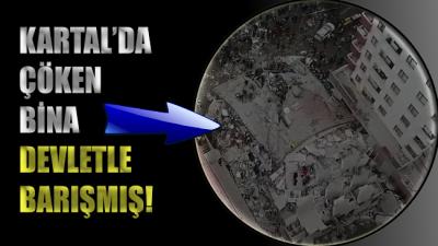 İstanbul Kartal'da önceki gün çöken bina devletle barışmış!