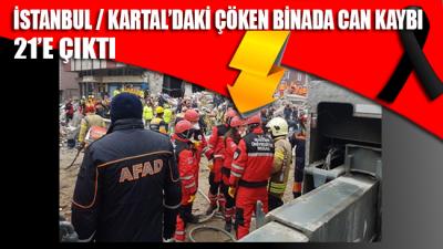 İstanbul / Kartal'daki çöken binada can kaybı 21'e çıktı