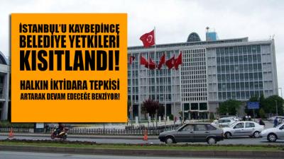 İstanbul kaybedildi! Belediye yetkileri kısıtlandı