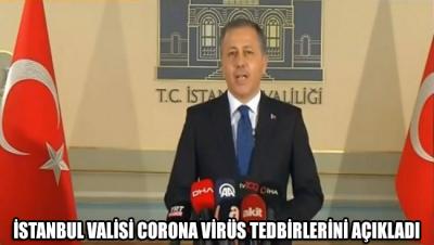 İstanbul Valisi corona virüs tedbirlerini açıkladı