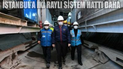 İstanbul'a iki raylı sistem hattı daha