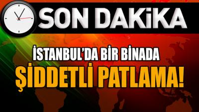 İstanbul'da bir binada patlama! Olay yerine çok sayıda ekip sevk edildi