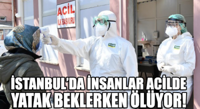 'İstanbul'da insanlar acilde yatak beklerken ölüyor'