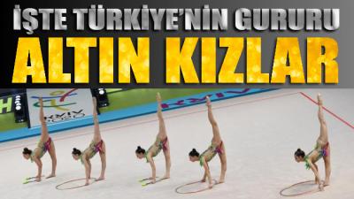 İşte Türkiye'nin gururu altın kızlar!