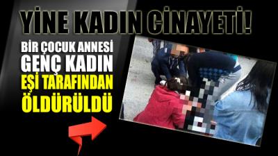 İzmir'de bir çocuk annesi genç kadın eşi tarafından sokak ortasında öldürüldü