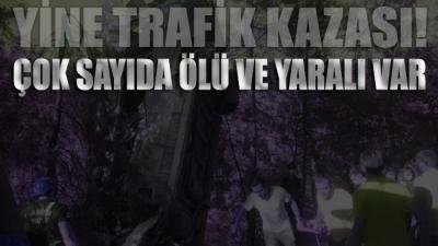 İzmir'de feci kaza! Çok sayıda ölü ve yaralı var