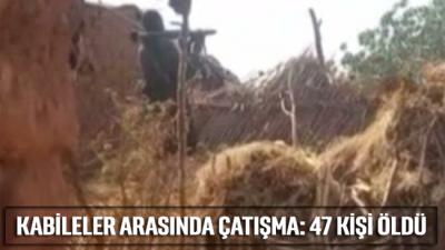 Kabileler arasında çatışma: 47 kişi öldü