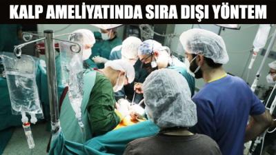 Kalp ameliyatında sıra dışı yöntem uygulandı