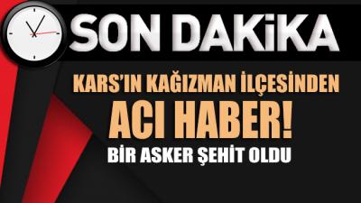 Kars'ın Kağızman ilçesinden acı haber: Bir asker şehit oldu