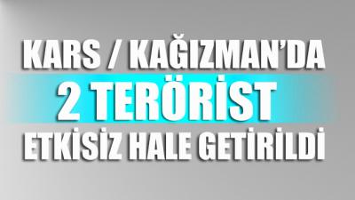 Kars'ın Kağızman ilçesi kırsalında 2 terörist daha etkisiz hale getirildi