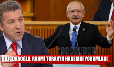 Kemal Kılıçdaroğlu, Rahmi Turan'ın yazısını yorumladı: Doğrudur…
