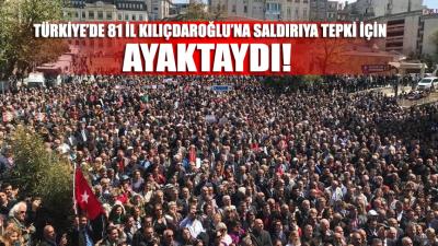Kılıçdaroğlu'na saldırıya CHP'den 81 ilde tepki